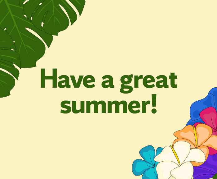 illustration of palm leaves and flowers saying have a great summer