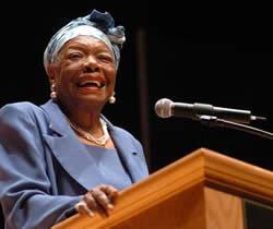 Maya Angelou, speaking at Syracuse University in 2004