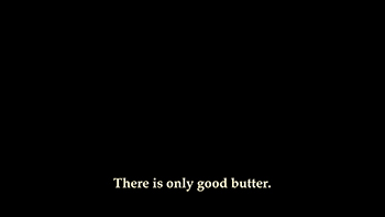 "Jessica Posner, ""There is only good butter,"" 2014"