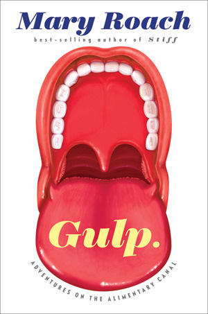 "The cover of Mary Roach's book ""Gulp"""