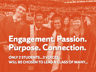 "Orange background with students in caps and gowns; in foreground, ""Engagement. Passion. Purpose. Connection. Only 2 students ... 2 voices ,,, will be chosen to lead a class of many."