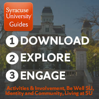 Syracuse University Guides: 1. Download 2. Explore 3. Engage--Activities & Involvement, Be Well SU, Identity and Community, Living at SU