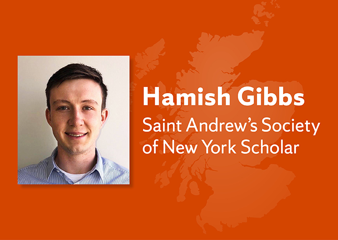 Photo of Hamish Gibbs with text 'Hamish Gibbs, Saint Andrew's Society of New York Scholarship
