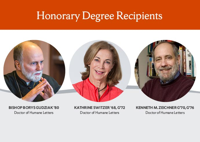 Honorary Degree Recipients with photos of Bishop Borys Gudziak '80, Kathrine Switzer '68, G '72, and Kenneth M. Zeichner G'70, G'76, all Doctors of Humane Letters