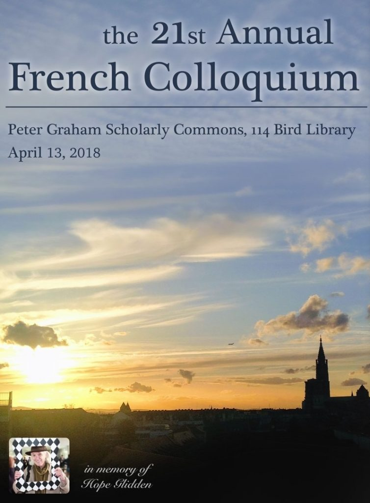 photo of sky with buildings and the words 'the 21st Annual French Colloquium,' Peter Graham Scholarly Commons, 114 Bird Library, April 13, 2018