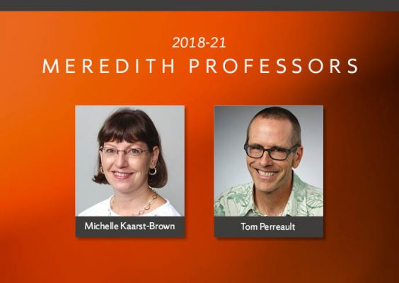 2018-21 Meredith Professors Michelle Kaarst-Williams and Tom Perreault