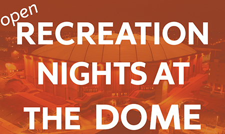 Recreation Nights at the Dome