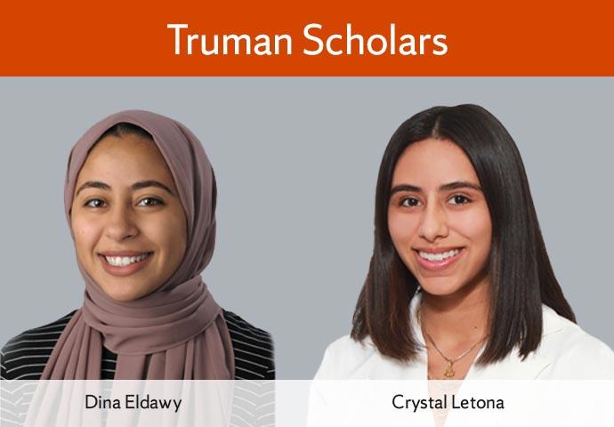 photos of Dina Eldawy and Crystal Letona with heading 'Truman Scholars'