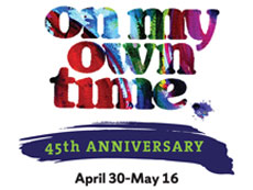 On My Own Time 45th Anniversary banner with dates, April 30-May 16