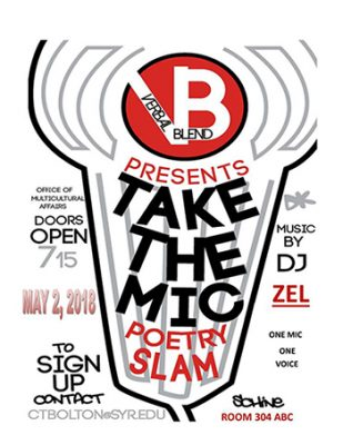 """Take the Mic"" poster with drawing of microphone and ""Verbal Blend presents Take the Mic Poetry Slam"" along with date, place, time, music by DJ Zel, and ""to sign up, contact Cedric Bolton, ctbolton@syr.edu"