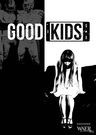 theater poster with words Good Kids and black and white image of girl sitting