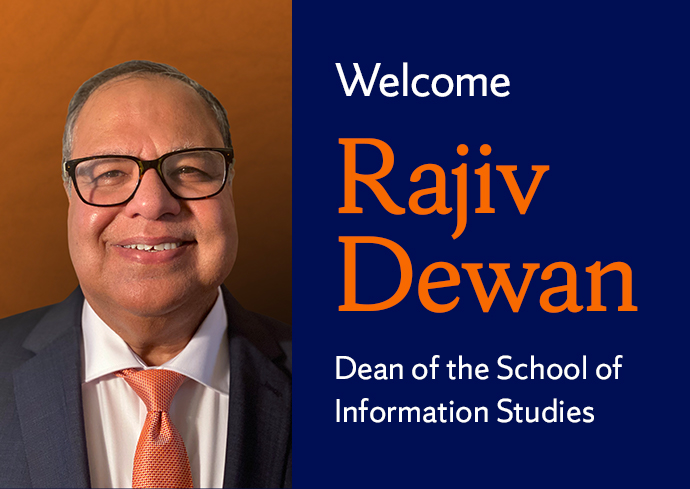welcome Rajiv Dewan Dean of the School of Information Studies