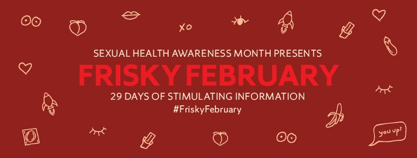 graphic with words Sexual Health Awareness Month Presents Frisky February