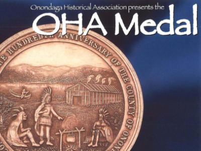Onondaga Historical Association presents the OHA Medal