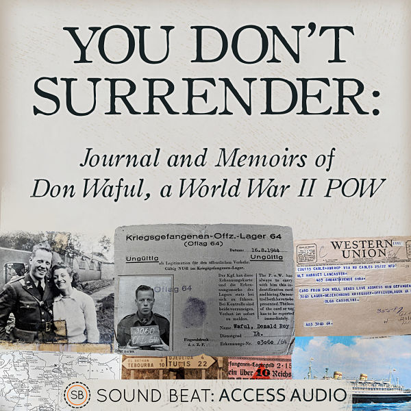 "artwork for audiobook ""You Don't Surrender: Journal and Memoirs of Don Waful, a World War II POW"""