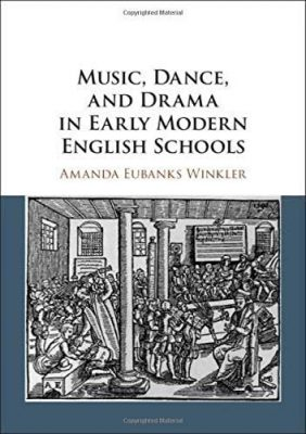 Book cover: Music, Dance, And Drama in Early Modern English Schools