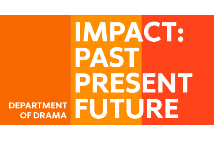 graphic with Department of Drama: Impact: Past Present Future