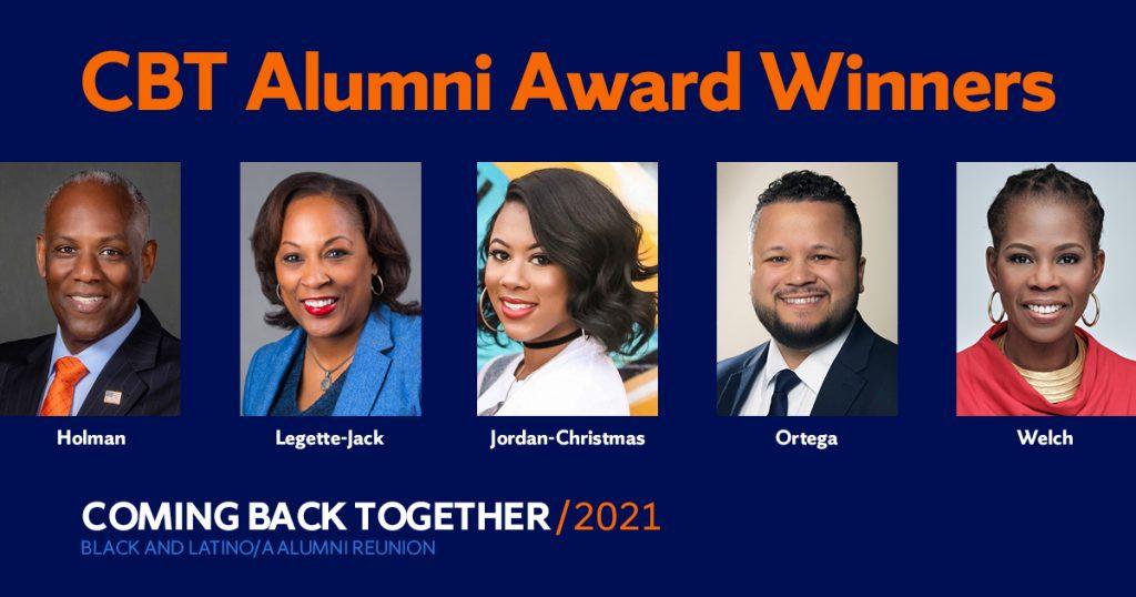 CBT Alumni Award Winners Victor Holman, Felisha Legette-Jack, Jasmine Jordan-Christmas, Gezzer Ortega, Jacqueline Welch, Coming Back Together/2021, Black and Latino/a alumni reunion