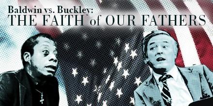 Baldwin vs. Buckley: The Faith of Our Fathers